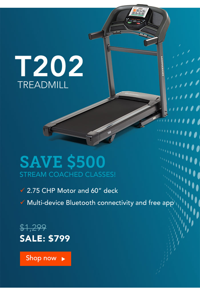 Save $500 on the Horizon T202 Treadmill. Stream Coached Classes!